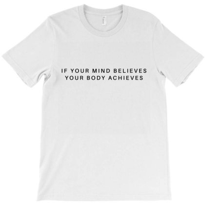 If Your Mind Believes T-shirt Designed By Zerotohero
