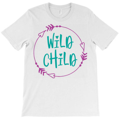 Wild Child T-shirt Designed By Ombredreams