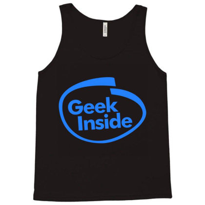 Geek Inside Tank Top Designed By Wahidin77