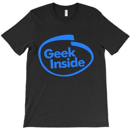 Geek Inside T-shirt Designed By Wahidin77