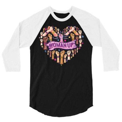 Feminism Feminist Strong Women Empowerment Feminist Heart Up T Shirt 3/4 Sleeve Shirt Designed By New121