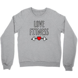 LOVE FITNESS Crewneck Sweatshirt | Artistshot