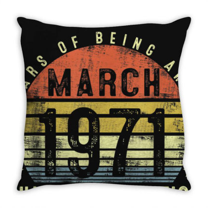 50 Years Old 50th Birthday Decoration March 1971 Gift T Shirt Throw Pillow Designed By Nhan0105