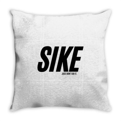 Sike  Just Don't Do It Graphic Throw Pillow Designed By Top Seller