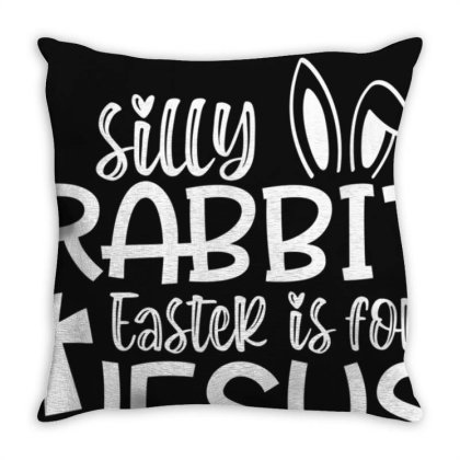Christians Gifts Cute Silly Rabbit Easter Is For Jesus T-shirt Throw Pillow Designed By Cuser3772