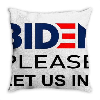 Biden-please, Biden-please-let-us-in T-shirt Throw Pillow Designed By Cuser3772