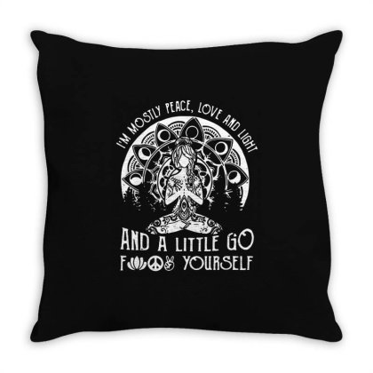 I'm Mostly Peace Love And Light And A Little Go Fck Yourself For Dar Throw Pillow Designed By Dampuot Apparel