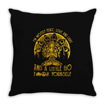 I'm Mostly Golden Peace Love And Light And A Little Go Fck Yourself Throw Pillow Designed By Dampuot Apparel