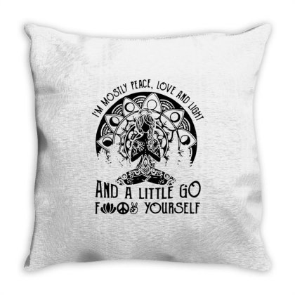 I'm Mostly Peace Love And Light And A Little Go Fck Yourself Throw Pillow Designed By Dampuot Apparel