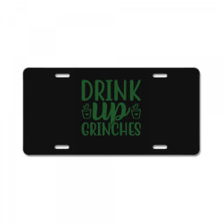 drink up grinches funny t shirt License Plate | Artistshot