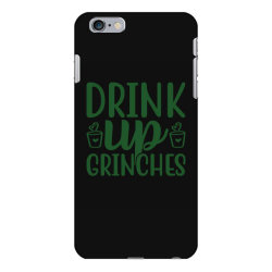 drink up grinches funny t shirt iPhone 6 Plus/6s Plus Case | Artistshot