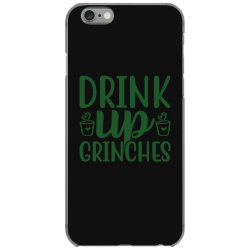 drink up grinches funny t shirt iPhone 6/6s Case | Artistshot