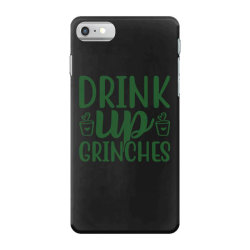 drink up grinches funny t shirt iPhone 7 Case | Artistshot