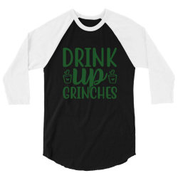 drink up grinches funny t shirt 3/4 Sleeve Shirt | Artistshot