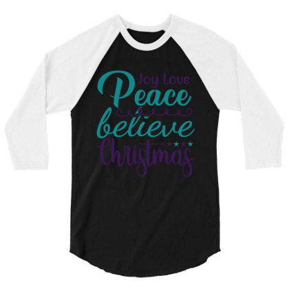 Joy Love Peace Believe Christmas 3/4 Sleeve Shirt Designed By Gnuh79