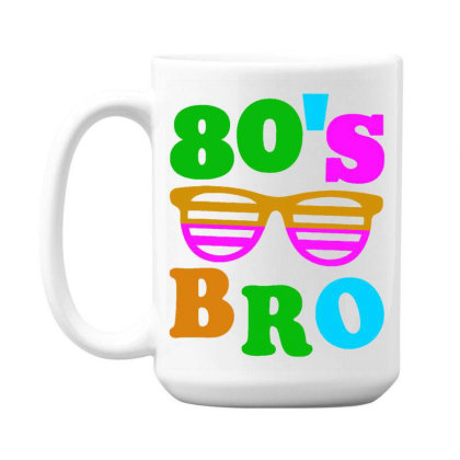 This Is My 80s Bro 15 Oz Coffe Mug Designed By Mito220
