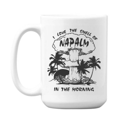 I Love The Smell Of Napalm In The Morning 15 Oz Coffe Mug Designed By Lotus Fashion Realm