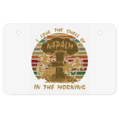 I Love The Smell Of Napalm In The Morning Atv License Plate Designed By Lotus Fashion Realm