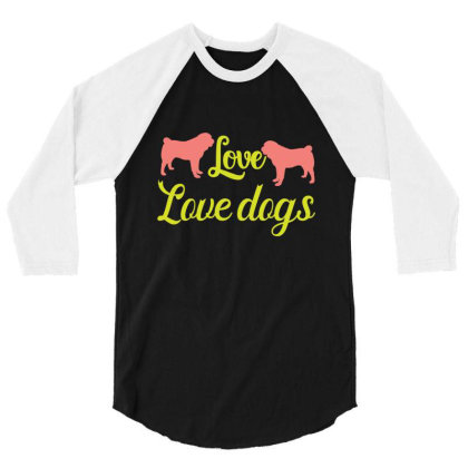 Love Love Dog 3/4 Sleeve Shirt Designed By Gnuh79