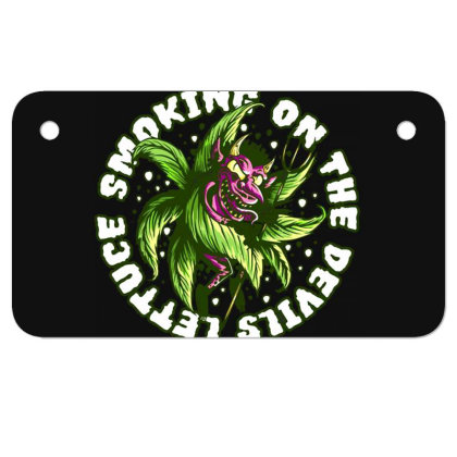 Smoking On The Devil's Lettuce Motorcycle License Plate Designed By Owen