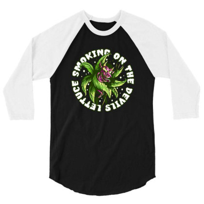 Smoking On The Devil's Lettuce 3/4 Sleeve Shirt Designed By Owen