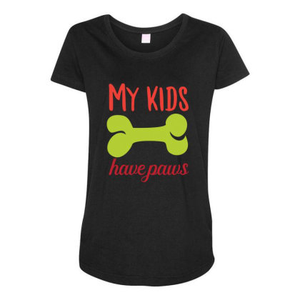 My Kid Have Paws Funny T Shirt Maternity Scoop Neck T-shirt Designed By Gnuh79