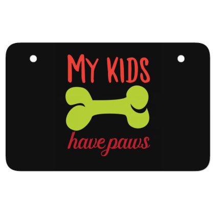 My Kid Have Paws Funny T Shirt Atv License Plate Designed By Gnuh79