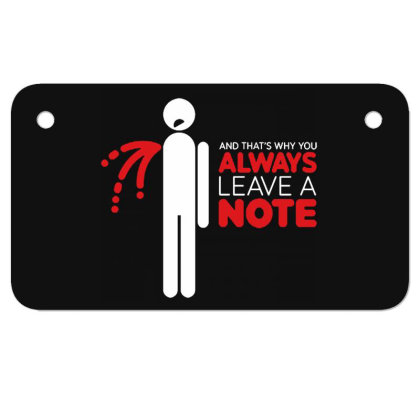 Always Leave A Note Motorcycle License Plate Designed By Owen
