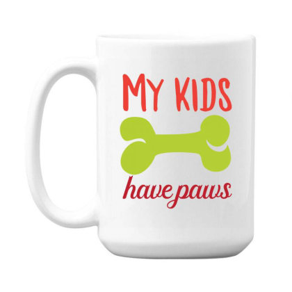 My Kid Have Paws Funny T Shirt 15 Oz Coffe Mug Designed By Gnuh79