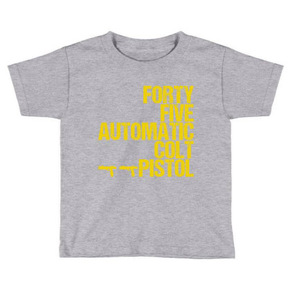 Forty Five Automatic Colt Pistol Toddler T-shirt Designed By Sugarmoon