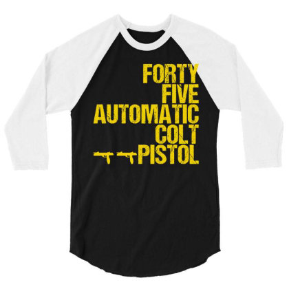 Forty Five Automatic Colt Pistol 3/4 Sleeve Shirt Designed By Sugarmoon