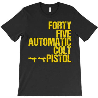 Forty Five Automatic Colt Pistol T-shirt Designed By Sugarmoon