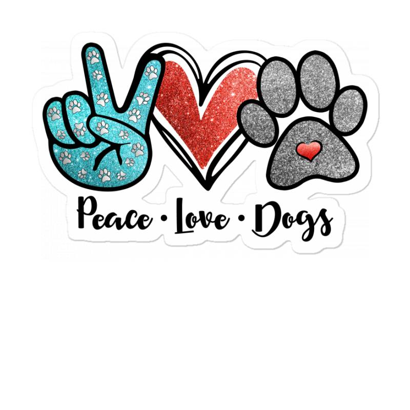 Peace Love Dogs Sticker | Artistshot