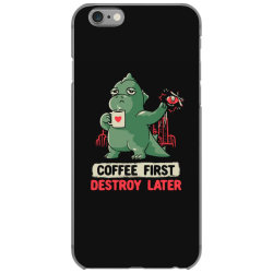 Coffee First Destroy Later Cute Funny Monster Gift iPhone 6/6s Case | Artistshot