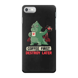 Coffee First Destroy Later Cute Funny Monster Gift iPhone 7 Case | Artistshot