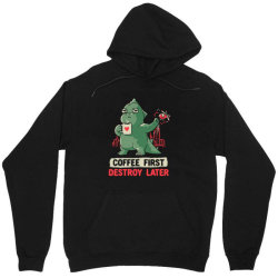 Coffee First Destroy Later Cute Funny Monster Gift Unisex Hoodie   Artistshot