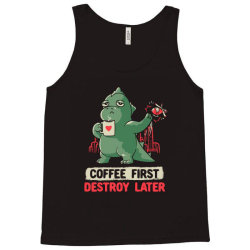 Coffee First Destroy Later Cute Funny Monster Gift Tank Top   Artistshot