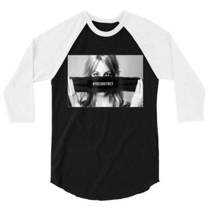 Free Britney T Shirt, Free Britney T Shirt 3/4 Sleeve Shirt