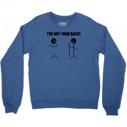i've got your back t shirt tee funny novelty tee pun stick figure joke Crewneck Sweatshirt | Artistshot