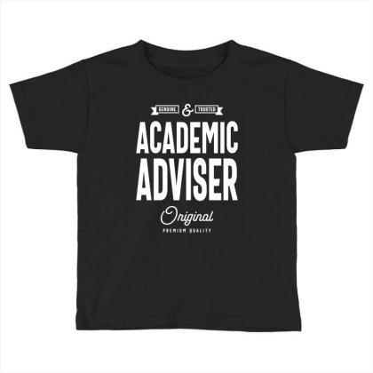 Academic Adviser Gift Funny Job Title Profession Birthday Idea Toddler T-shirt Designed By Cidolopez