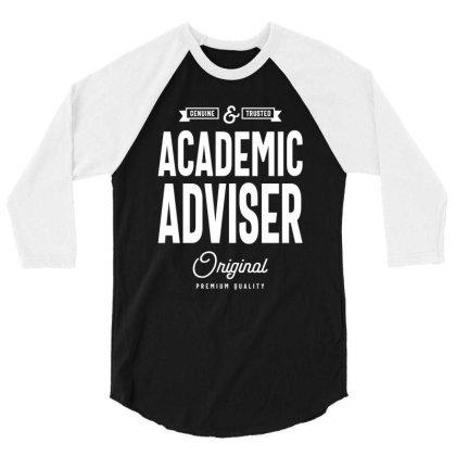 Academic Adviser Gift Funny Job Title Profession Birthday Idea 3/4 Sleeve Shirt Designed By Cidolopez