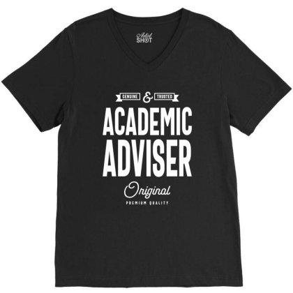 Academic Adviser Gift Funny Job Title Profession Birthday Idea V-neck Tee Designed By Cidolopez