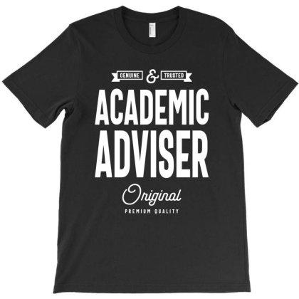 Academic Adviser Gift Funny Job Title Profession Birthday Idea T-shirt Designed By Cidolopez