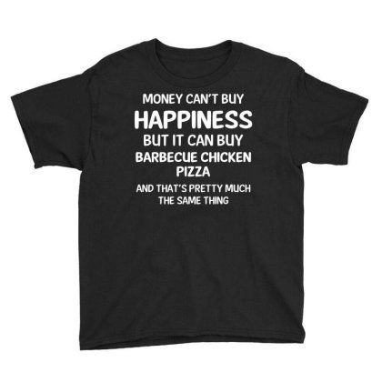 Money Can Buy Barbecue Chicken Pizza Cool Gift Youth Tee Designed By Rame Halili