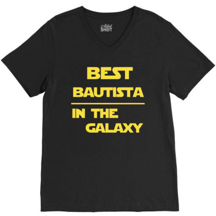 Best Bautista In The Galaxy. Cool Gift V-neck Tee Designed By Rame Halili