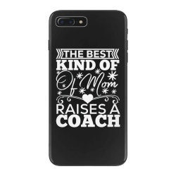 the best kind of mom raises a coach iPhone 7 Plus Case | Artistshot