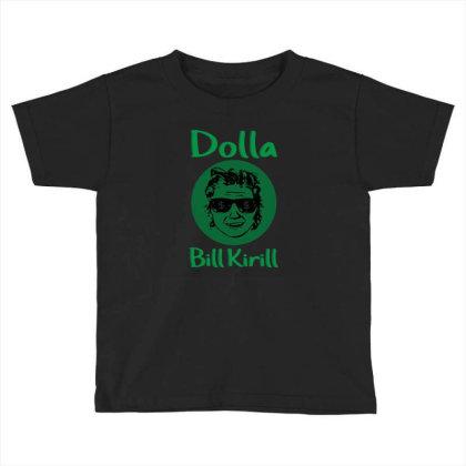 Dollar Bill Kirill Parody Dolla Bill Kirill Toddler T-shirt Designed By Black Coffee