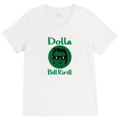 Dollar Bill Kirill Parody Dolla Bill Kirill V-neck Tee Designed By Black Coffee