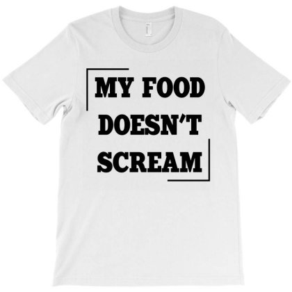 Vegan My Food Doesn't Scream T-shirt Designed By L4l4pow