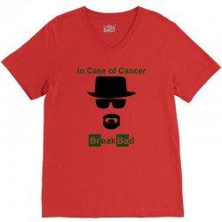 in case of cancer break bad walter white t shirt V-Neck Tee | Artistshot